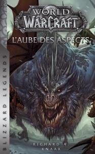 Richard A. Knaak - World of Warcraft  : L'Aube des Aspects.