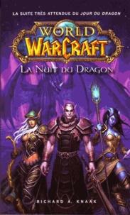 Richard A. Knaak - World of Warcraft  : La nuit du dragon.