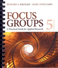Richard-A Krueger et Mary Anne Casey - Focus Groups - A Practical Guide for Applied Research.