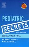 Richard-A Polin et Mark-F Ditmar - Pediatric Secrets.