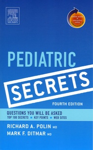 Richard-A Polin et Mark-F Ditmar - Pediatric Secrets.