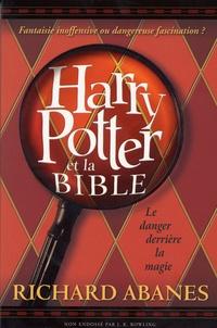 Richard Abanes - Harry Potter et la Bible - Le danger derrière la magie.