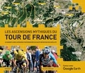 Richard Abraham - Les ascensions mythiques du Tour de France.