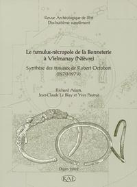 Richard Adam - Le tumulus-nécropole de la Bonneterie à Vielmanay, Nièvre.
