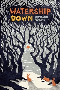 Richard Adams - Watership Down.