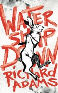 Richard Adams - Watership down - Edition illustrée.