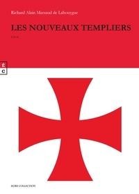 Les nouveaux templiers - Richard Alain Marsaud de Labouygue |