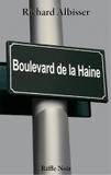 Richard Albisser - Boulevard de la haine.