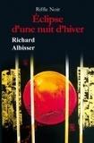 Richard Albisser - Eclipse d'une nuit d'hiver.