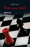 Richard Albisser - Fou contre tour.