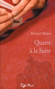 Richard Albisser - Quatre à la suite.