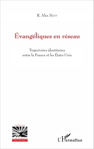 Histoiresdenlire.be Evangéliques en réseau - Trajectoires identitaires entre la France et les Etats-Unis Image