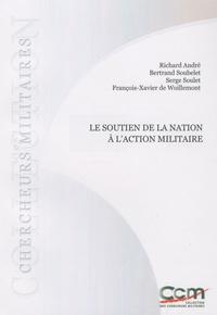 Richard André et Bertrand Soubelet - Le soutien de la nation à l'action militaire.