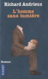 Richard Andrieux - L'homme sans lumière.