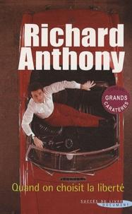 Richard Anthony - Quand on choisit la liberté.