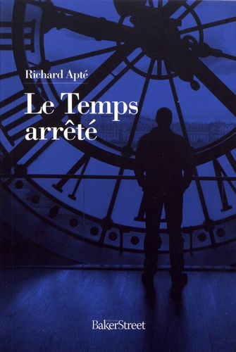 Richard Apté - Le temps arrêté.