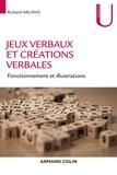 Richard Arcand - Jeux verbaux et créations verbales - Fonctionnement et illustrations.
