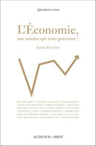 Richard Aréna et Philippe Askenazy - L'économie, une science qui nous gouverne ? - Leçons de crises.