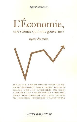 L'économie, une science qui nous gouverne ?. Leçons de crises