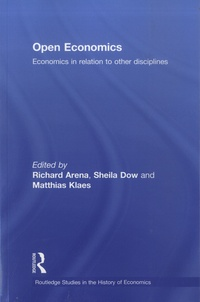 Richard Aréna et Sheila Dow - Open Economics - Economics in relation to other disciplines.