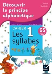 Richard Assuied et Anne-Marie Ragot - Français GS début CP ASH Découvrir le principe alphabétique - Cahier 1, Les syllabes.