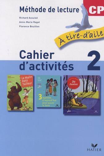 Richard Assuied et Anne-Marie Ragot - Méthode de lecture A tire-d'aile CP ; Mon livret de lecture - Cahier d'activités 2.