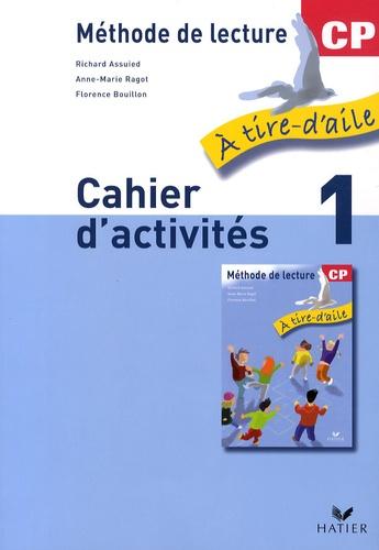 Richard Assuied et Anne-Marie Ragot - Méthode de lecture CP - Cahier d'activités, volume 1.