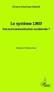Richard Atimniraye Nyéladé - Le système LMD - Une instrumentalisation occidentale ?.