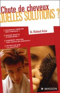 Chute de cheveux, quelles solutions ? - Richard Aziza |