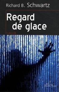 Richard B. Schwartz - Regard de glace.