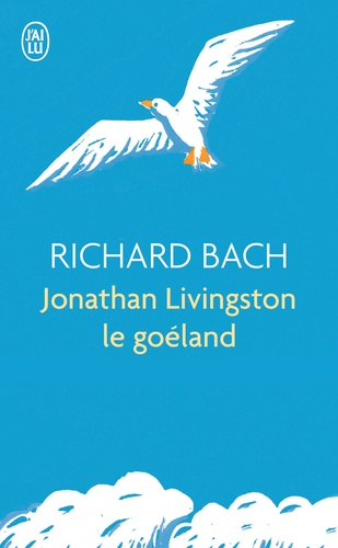 Richard Bach - Jonathan Livingston le Goéland.