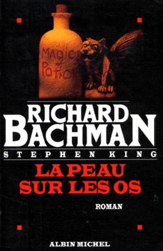 Richard Bachman - La peau sur les os.