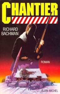 Richard Bachman, Stephen King et Richard Bachman - Chantier.