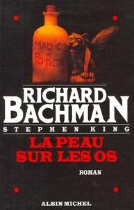 Richard Bachman, Stephen King - La Peau sur les os.