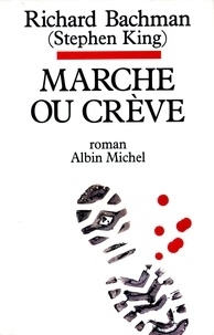 Richard Bachman, Stephen King et Richard Bachman - Marche ou crève.