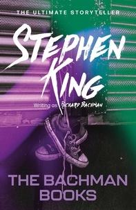 Richard Bachman et Stephen King - The Bachman Books.