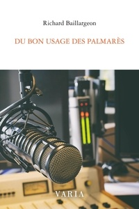 Richard Baillargeon - Du bon usage des palmarès.