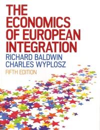 Richard Baldwin et Charles Wyplosz - The Economics of European Integration.