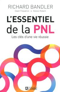 Richard Bandler - L'essentiel de la PNL - Les clés d'une vie réussie.