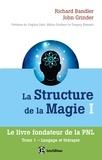 Richard Bandler et John Grinder - La structure de la magie I - Langage et thérapie.