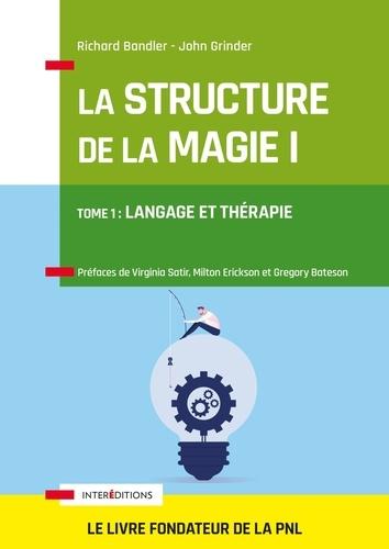 La Structure de la Magie. Tome 1 : Langage et thérapie