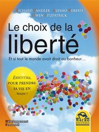 Richard Bandler et Alessio Roberti - Le choix de la liberté - Et si tout le monde avait droit au bonheur....