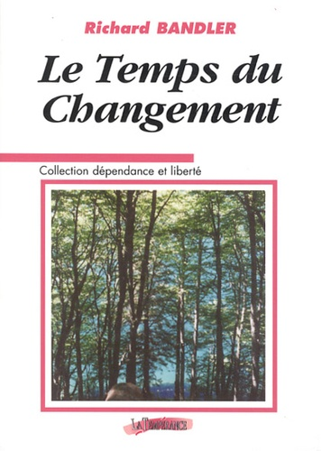 Richard Bandler - Le temps du changement.