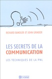 Richard Bandler et John Grinder - Les secrets de la communication.