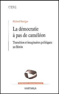 Richard Banégas - La démocratie à pas de caméléon - Transition et imaginaires politiques au Bénin.