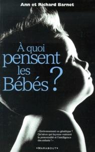 6b621bb5e5de2 À quoi pensent les bébés  . Richard Barnet - Decitre - Livre ...