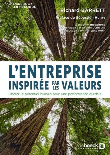 Richard Barrett - L'entreprise inspirée par les valeurs - Libérer le potentiel humain pour une performance durable.