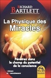 Richard Bartlett - La physique des miracles.