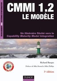 Richard Basque - CMMI 1.2 - Le modèle- 3ème édition - Un itinéraire fléché vers le Capability Maturity Model Intégration.