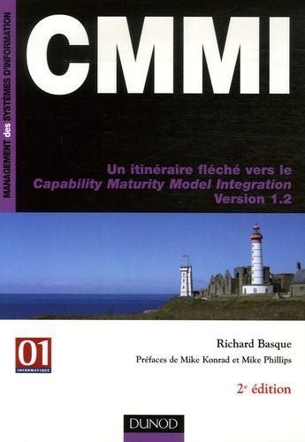 Richard Basque - CMMI - Un itinéraire fléché vers le Capability Maturity Model Integration Version 1.2.